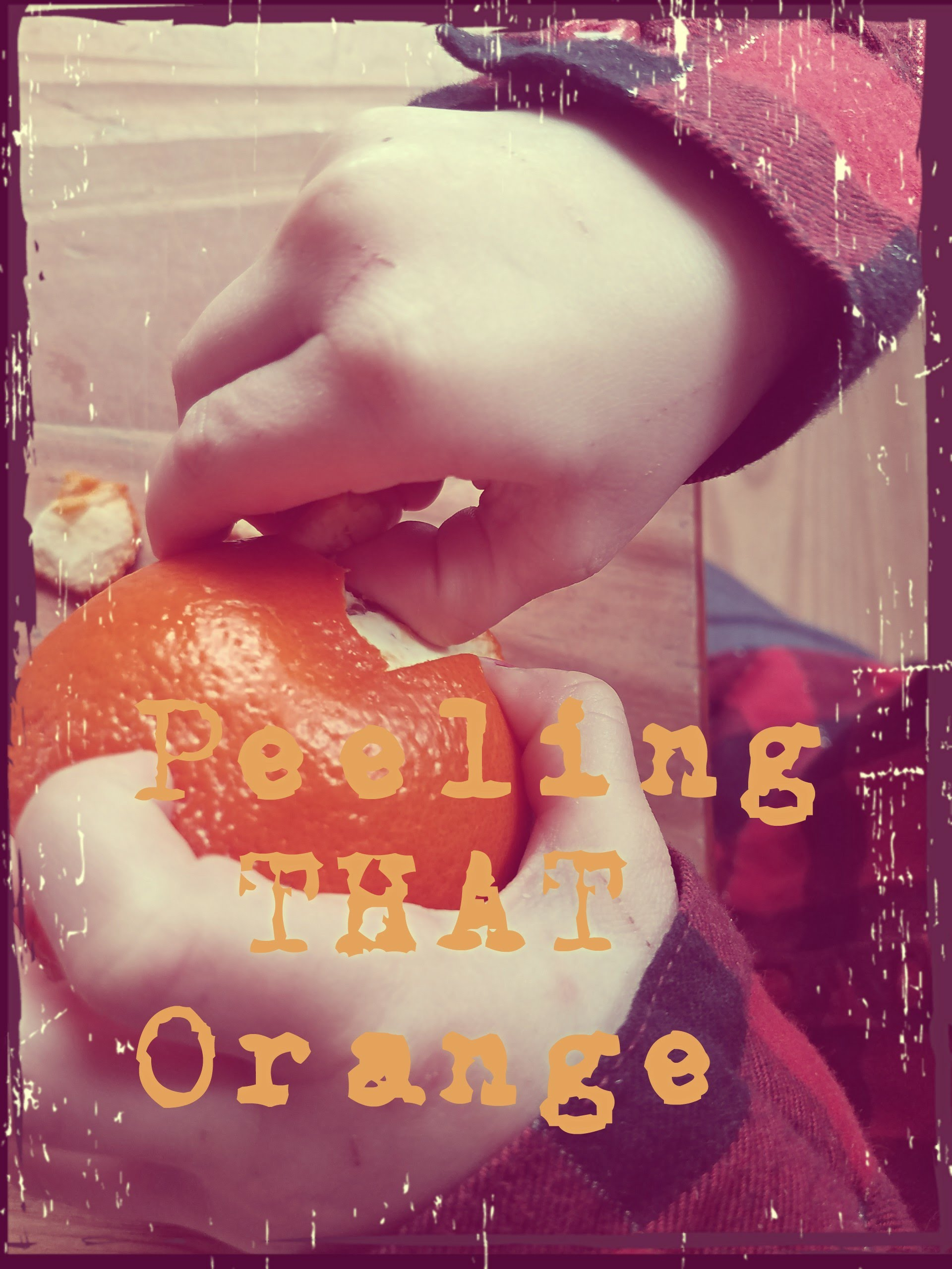Peeling That Orange