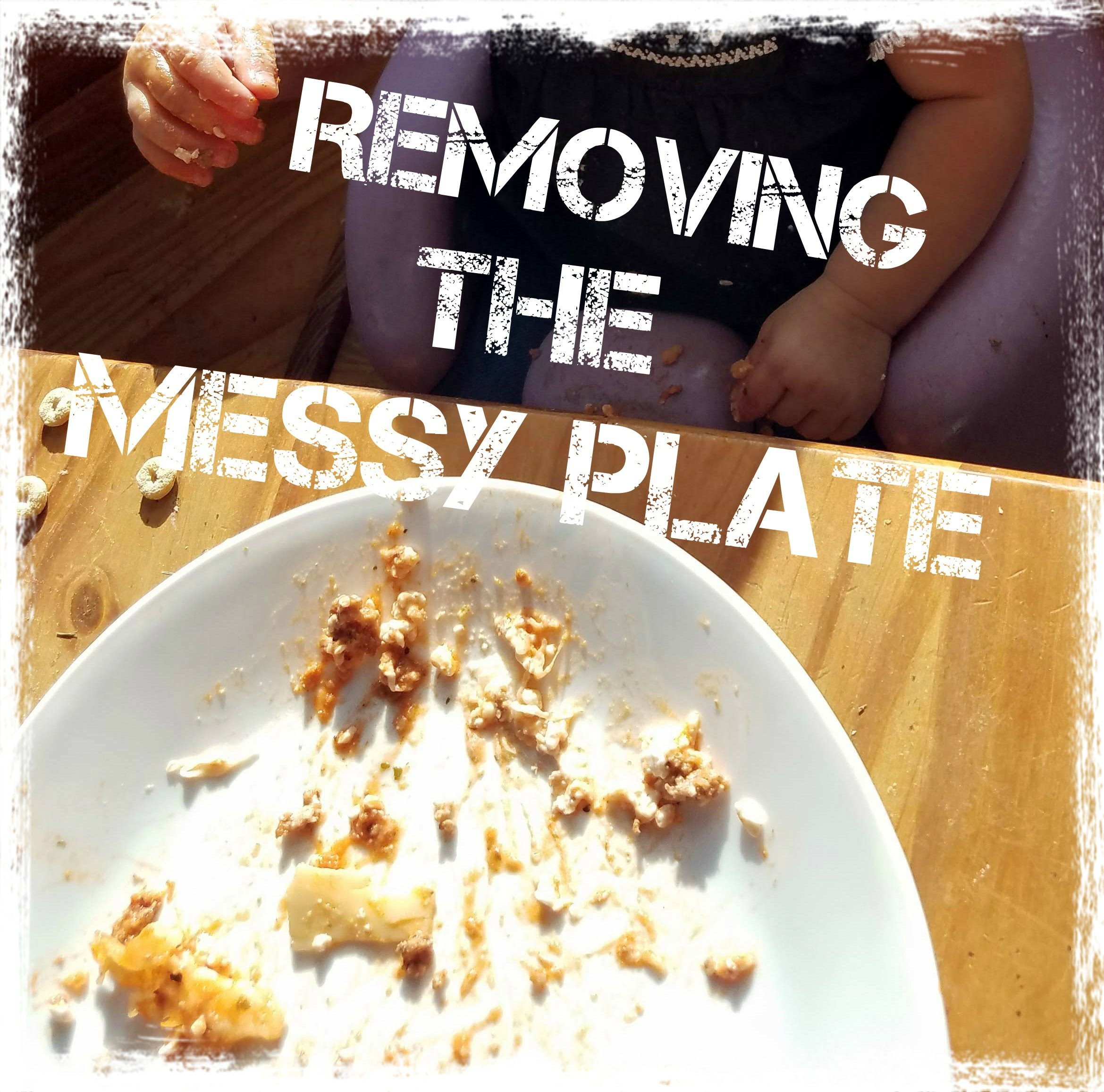 Removing the Messy Plate