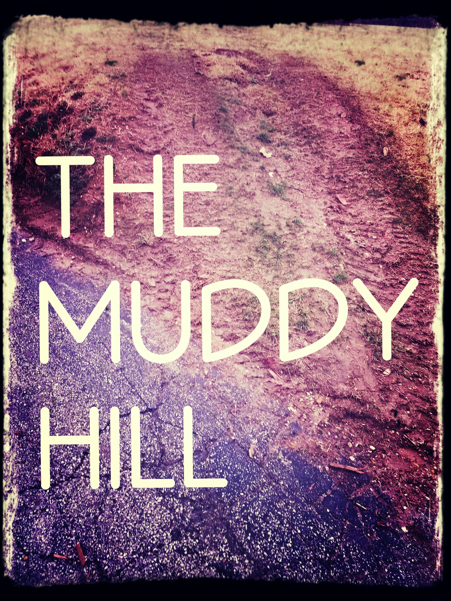 The Muddy Hill