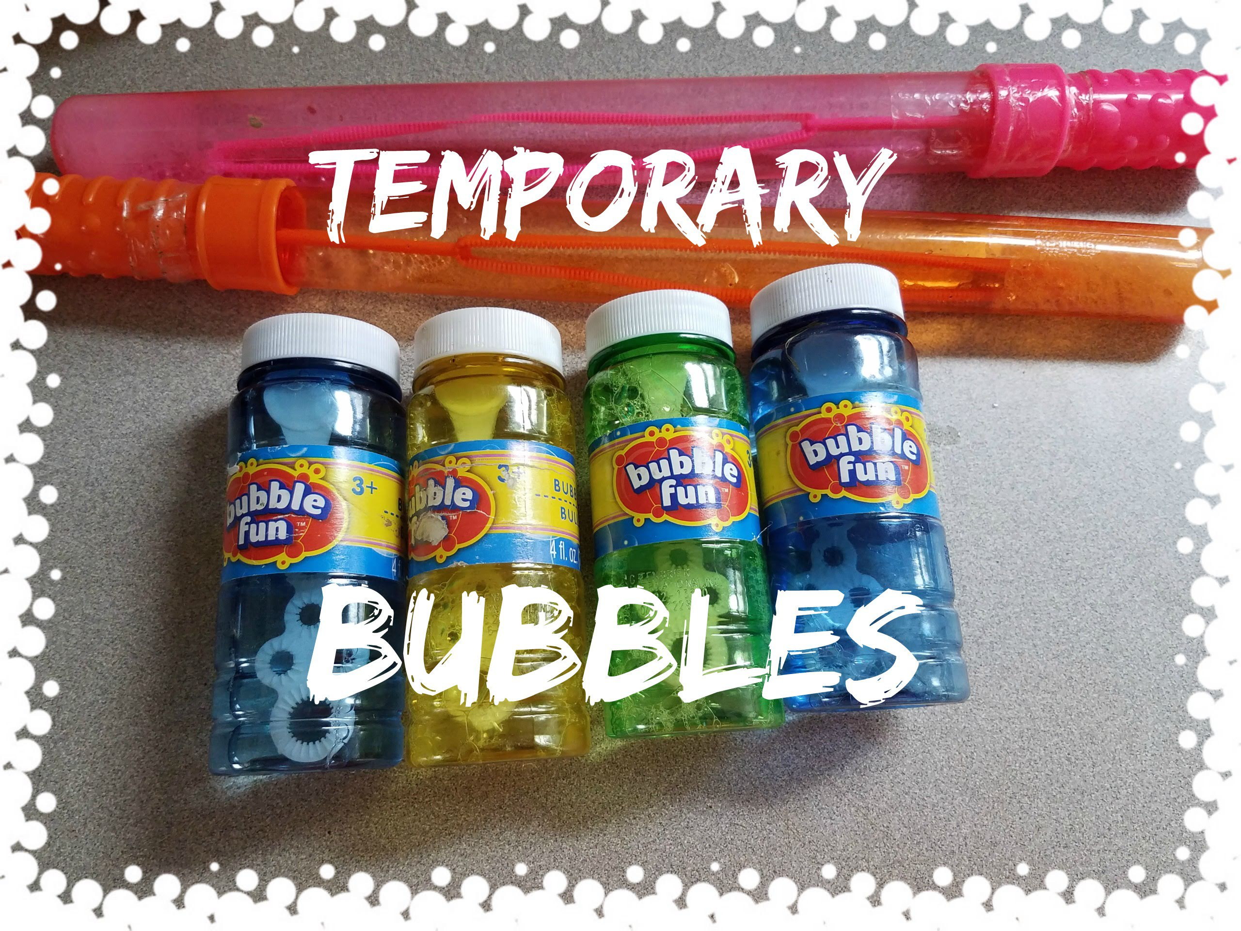 Temporary Bubbles