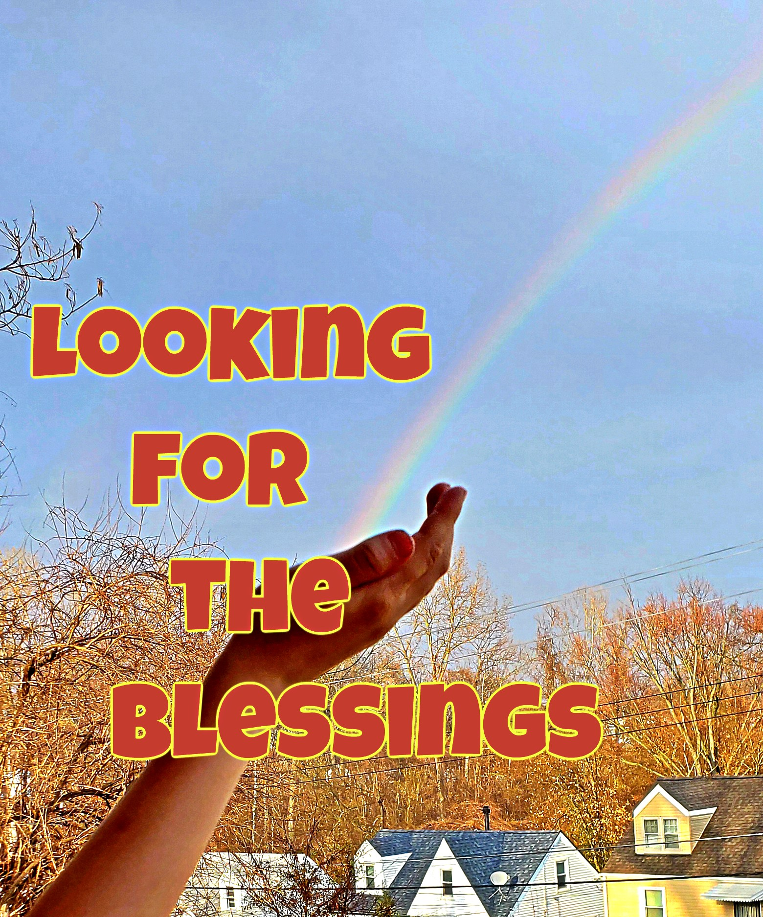 Looking for the Blessings