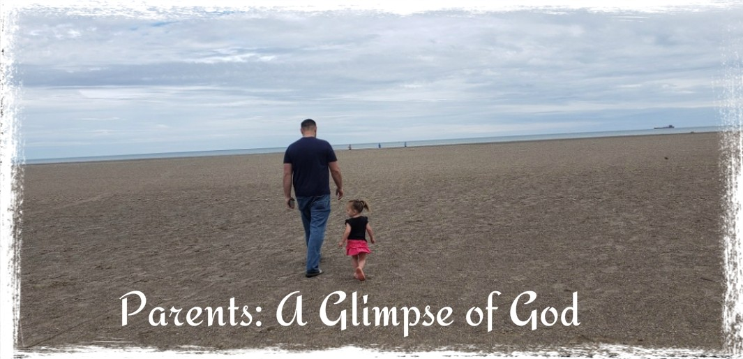 Parents: A Glimpse of God