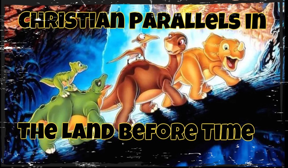 Christian Parallels in The Land Before Time