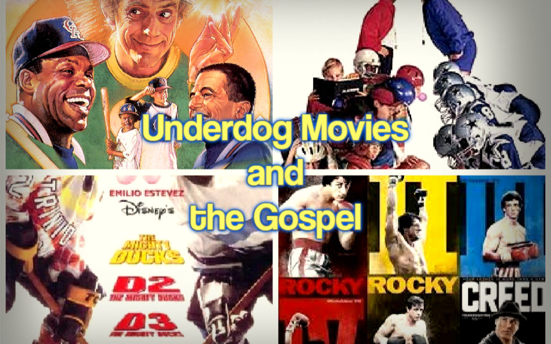 Underdog Movies and the Gospel